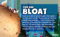 I took Zimbio's 'Finding Nemo' quiz and I'm Bloat! Who are you? #ZimbioQuiz Hi Lizzy A.K.A. Dory!!!!