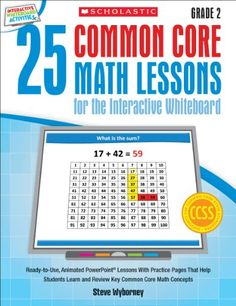25 Common Core Math Lessons for the Interactive Whiteboard: Grade 2: Ready-to-Use, Animated PowerPoint Lessons With Practice Pages That Help Students Learn and Review Key Common Core Math Concepts by Steve Wyborney http://www.amazon.com/dp/0545486173/ref=cm_sw_r_pi_dp_ARrUub1A5YPVY
