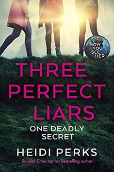 Three Perfect Liars: One Deadly Secret by Heidi Perks | Goodreads