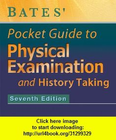 Bates� Pocket Guide to Physical Examination - Complete Medical Reference Book, iphone, ipad, ipod touch, itouch, itunes, appstore, torrent, downloads, rapidshare, megaupload, fileserve