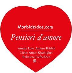Pensieri d' Amore by Morbideidee.com