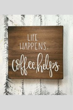 Life Happens, Coffee Helps - Wood Sign | Custom Wood Sign | Hand Painted Sign | Kitchen Decor | Hand Painted | Hand Lettering | Coffee Sign #ad #affiliate #homedecor #rustic #wallart Canvas Painting Quotes, Painting On Wood, Kitchen Signs, Kitchen Decor, Kitchen Board, Kitchen Ideas, Diy Signs, Wall Signs, White Wash Walls