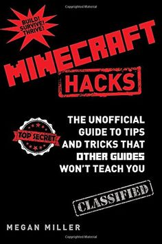 minecraft hacks the unofficial guide to tips and tricks that other guides wont