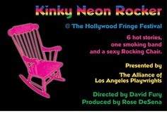 "LOS ANGELES PEEPS: ""KINKY NEON ROCKER"" OPENS MONDAY, JUNE 8TH AT THE HOLLYWOOD FRINGE!"