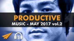 Productive Music Playlist (1.5 hrs) - May 2017 vol.2 - #EntVibes