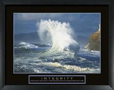 Integrity Ocean Wave Framed Motivational Print wallsthatspeak http://www.amazon.com/dp/B002ZFUV1G/ref=cm_sw_r_pi_dp_P8dvub09KVE5Z