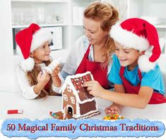 50 Magical Family Christmas Traditions