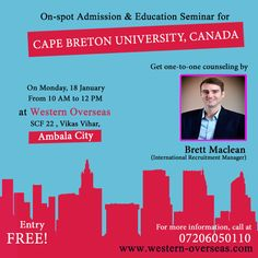 Come and attend FREE Education fair for Cape Breton University, Canada. Get opportunity to meet university representatives, get one-to-one counseling and on-spot admission. Schedule: On Monday, 18th January from 10 AM to 12 PM at Western Overseas, SCF 22, Vikas Vihar, Ambala City. For more information, call at 09215508333