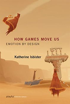 How Games Move Us: Emotion by Design (Playful Thinking) by [Isbister, Katherine]