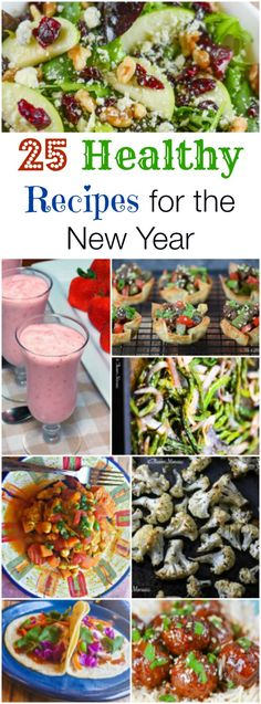 25 Healthy Recipes for the New Year, including healthy breakfast recipes, healthy lunch recipes, healthy dinner recipes, and healthy dessert recipes, to help you get started on keeping those New Year's resolutions to eat healthier.