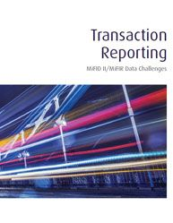 || Transaction Reporting: MiFID II/MiFIR Data Challenges || It is crucial that these technology challenges are fast-tracked and solved quickly as regulators have stringent deadlines. Quite rightly so – looking at 2017 and beyond there will be major changes to regulatory reporting driven by the Markets in Financial Instruments Directive II (MiFID II).  #Download #Free #Whitepaper #MiFIDII  #Finance #CorporateFinance