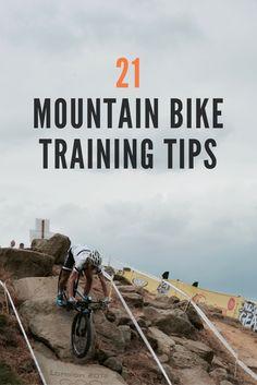 21 MTB Training Tips: http://www.tombell.co/blog/mtb-training-tips