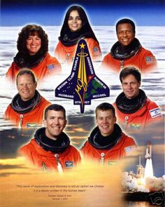 Space Shuttle Coumbia Crew STS-107 Columbia Crew STS-107 Lost during landing approach to Kennedy Space Center Florida 1st February 2003