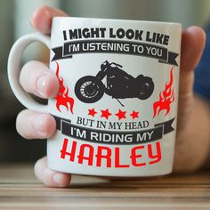 """I Might Look Like I'm Listening To You"" Harley Davidson Mug"