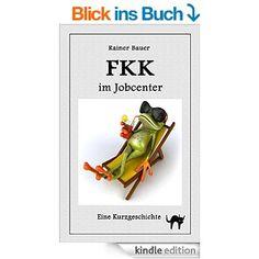 FKK im Jobcenter eBook: Rainer Bauer, Julien Tromeur: Amazon.de: Kindle-Shop
