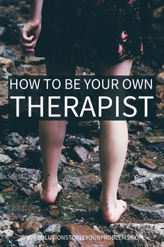 Learn how to work with yourself like a therapist would to help yourself grow.