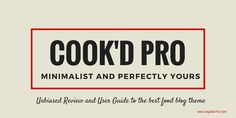 Cook'd Pro Review: The Ultimate Minimal Food Blog Theme Better Than Foodie Pro #digitalmarketing