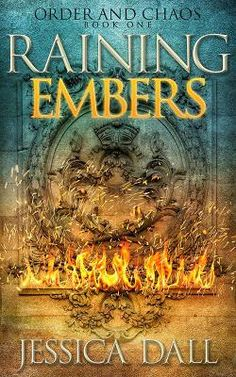 Title:Raining Embers (Order and Chaos Book 1) Author: Jessica Dall Genre:Science Fiction and Fantasy How I got the book: From the author in exchange for an honest review Summary(f...