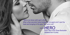 """In 19 days Alexa and Caine will be hitting the bookshelves! #HERO #Standalone #Sexy #Boston #Contemporary #Romance """"Blazingly Hot"""" — Publisher's Weekly Read Chapter 1 & 2 of HERO: http://authorsamanthayoung.com/hero-chapter-1-2/"""