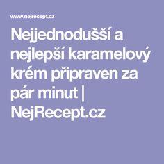 Nejjednodušší a nejlepší karamelový krém připraven za pár minut   NejRecept.cz