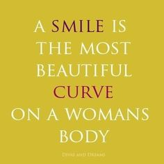 A smile is the most beautiful curve on a woman's body. Quote
