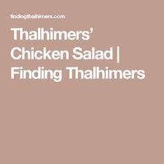 Thalhimers' Chicken Salad | Finding Thalhimers