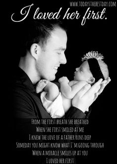 """""""I loved her first"""" Nothing is more precious than a dad who loves his daughter! - Things I Want My Daughter to Learn Before Dating:"""