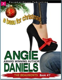 A Beau for Christmas (The Beaumont Series #7) by Angie Daniels, http://www.amazon.com/dp/B00APLNA4M/ref=cm_sw_r_pi_dp_hIJjtb086DKRQ