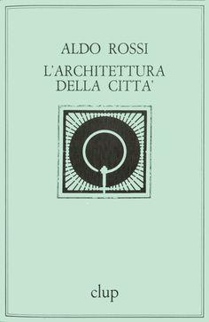 1000 images about urb books on pinterest jane jacobs for Aldo rossi architettura della citta