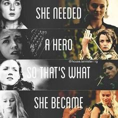 She needed a hero, so that's what she became. ~ via The Rains of Castamere's Facebook page