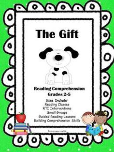 Reading Comprehension: The Gift 14 page FREEBIE; great for grades 2-5 depending on student's reading level.