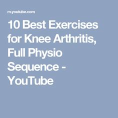 10 Best Exercises for Knee Arthritis, Full Physio Sequence - YouTube