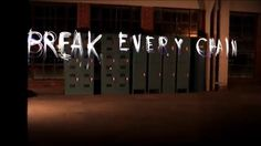 There is power in the name of Jesus to BREAK EVERY CHAIN.  Please watch the music video, this is a very moving song.