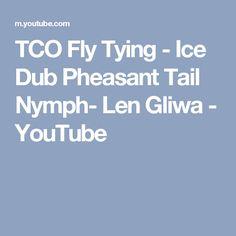 TCO Fly Tying - Ice Dub Pheasant Tail Nymph- Len Gliwa - YouTube