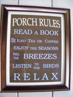 porch rules - perfect
