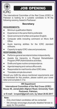 Job Opening: Secretary Office: ICRC Peshawar Last Date to apply: 28-02-2017 Strongly encourage Physically disabled female to apply for this position.  #ICRC #Jobs #Secretary #Peshawar #KPK