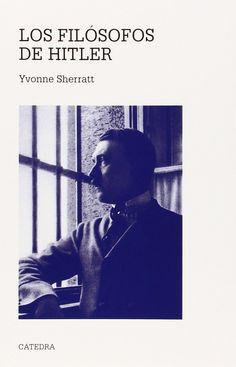 Los filósofos de Hitler / Yvonne Sherratt ; traducción de Manuel Garrido y Rodrigo Neira Castaño