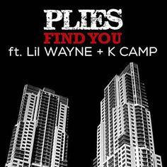 Find You - Plies Feat. Lil Wayne & K Camp