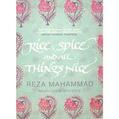 Rice, Spice and All Things Nice - Reza Mahammad Asian Cookbooks, Cook Books, Curry, Spices, Indian, Cooking, Cucina, Curries, Family Recipes