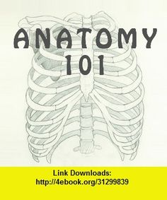 Anatomy 101, iphone, ipad, ipod touch, itouch, itunes, appstore, torrent, downloads, rapidshare, megaupload, fileserve