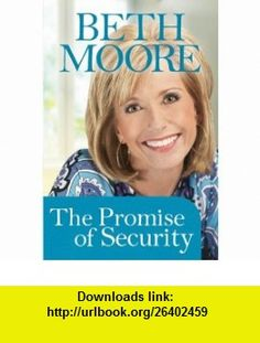 The Promise of Security (booklet) (9781414337968) Beth Moore , ISBN-10: 1414337965  , ISBN-13: 978-1414337968 ,  , tutorials , pdf , ebook , torrent , downloads , rapidshare , filesonic , hotfile , megaupload , fileserve