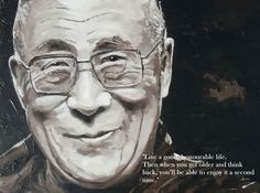 """garywonghc: """" Live a good, honourable life. Then when you get older and think back, you will be able to enjoy it a second time. – His Holiness the 14th Dalai Lama """""""
