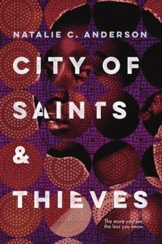 City Of Saints & Thieves by Natalie C. Anderson (YA FIC Anderson). Sixteen-year-old Tina and two friends leave Kenya and slip into the Congo, from where she and her mother fled years before, seeking revenge for her mother's murder but uncovering startling secrets.