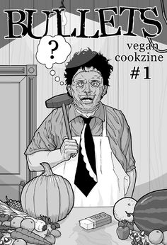 I love horror movies, in case you couldn't figure that out already. Here, I got to combine my love of vegan food and Texas Chainsaw Massacre in the same piece. I've been told that this makes people laugh out loud. Texas Chainsaw Massacre, People Laughing, Zine, Horror Movies, Vegan Food, Laugh Out Loud, Joker, My Love, Fictional Characters
