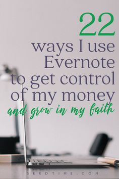 22 ways I use Evernote to get control of my money and grow in my faith