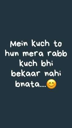 Kuch to hai mujhme. New Quotes, Poetry Quotes, Hindi Quotes, Islamic Quotes, Quotations, Love Quotes, Motivational Quotes, Funny Quotes, Emoji Quotes