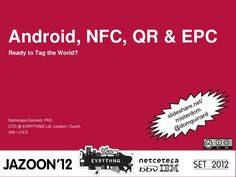 nfc-qr-epc-and-android-ready-to-tag-the-world by Dominique Guinard via Slideshare