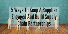 A transparent and engaging relationship creates a happy supplier. What do your suppliers expect from you?