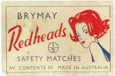 Redheads matchbox--like my mom Vintage Advertisements, Vintage Ads, Vintage Posters, French Vintage, Australian Vintage, Matchbox Art, Vintage Packaging, Light My Fire, Old Signs