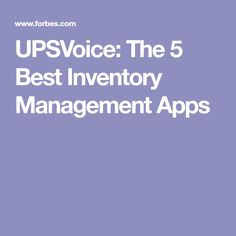 UPSVoice: The 5 Best Inventory Management Apps